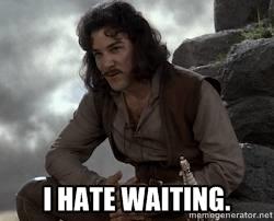 hate waiting