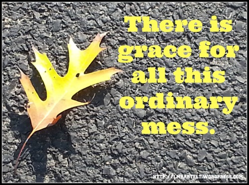 grace for ordinary mess
